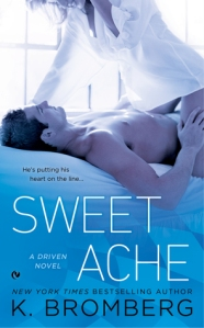 Sweet Ache (Driven #6) by K. Bromberg